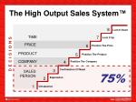 the high output sales system