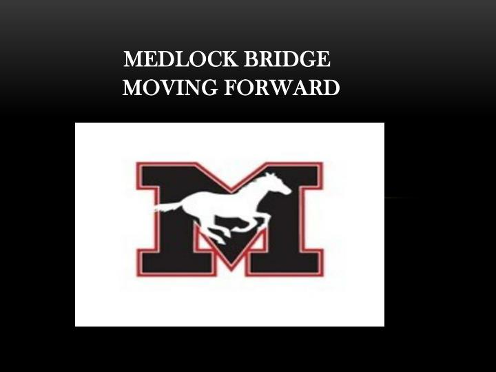 medlock bridge moving forward n.