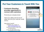 put your customers in touch with you