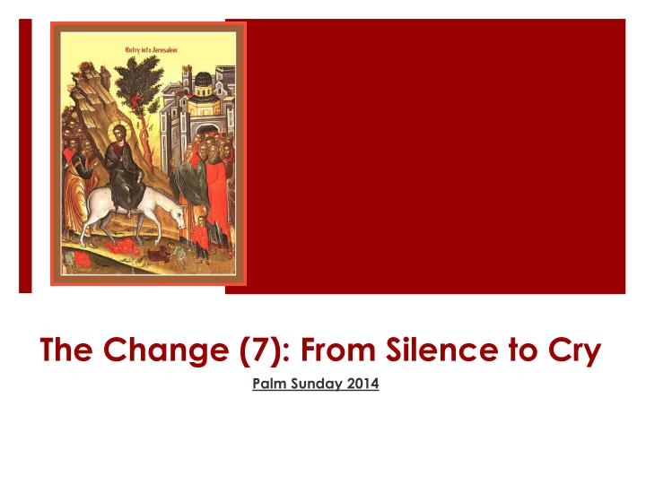 the change 7 from silence to cry n.