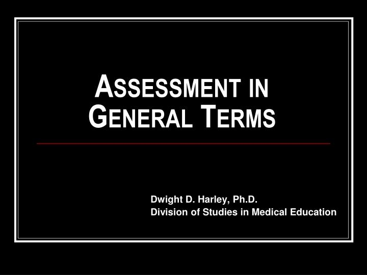 assessment in general terms n.