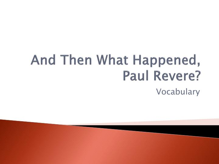and then what happened paul revere n.