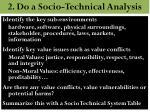 2 do a socio technical analysis