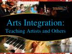 arts integration teaching artists and others