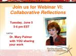 join us for webinar vi collaborative reflections