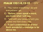 psalm 139 1 6 13 18 cev1