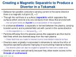 creating a magnetic separatrix to produce a divertor in a tokamak