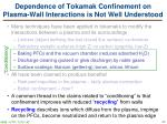 dependence of tokamak confinement on plasma wall interactions is not well understood1