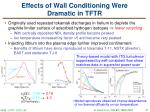 effects of wall conditioning were dramatic in tftr