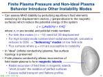 finite plasma pressure and non ideal plasma behavior introduce other instability modes