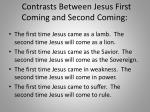 contrasts between jesus first coming and second coming