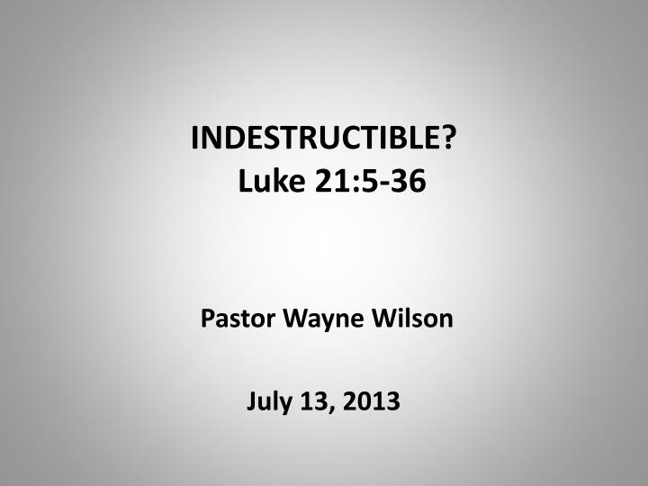 indestructible luke 21 5 36 n.