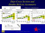 dijet cross section and double helicity asymmetry
