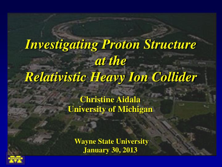 investigating proton structure at the relativistic heavy ion collider n.