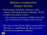 reliance on input from simpler systems