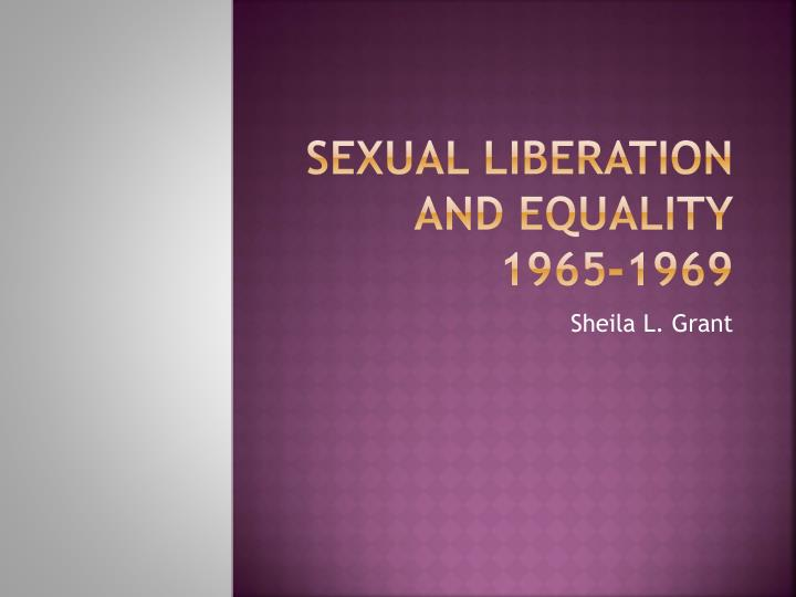 sexual liberation and equality 1965 1969 n.