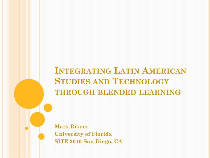 integrating latin american studies and technology through blended learning n.