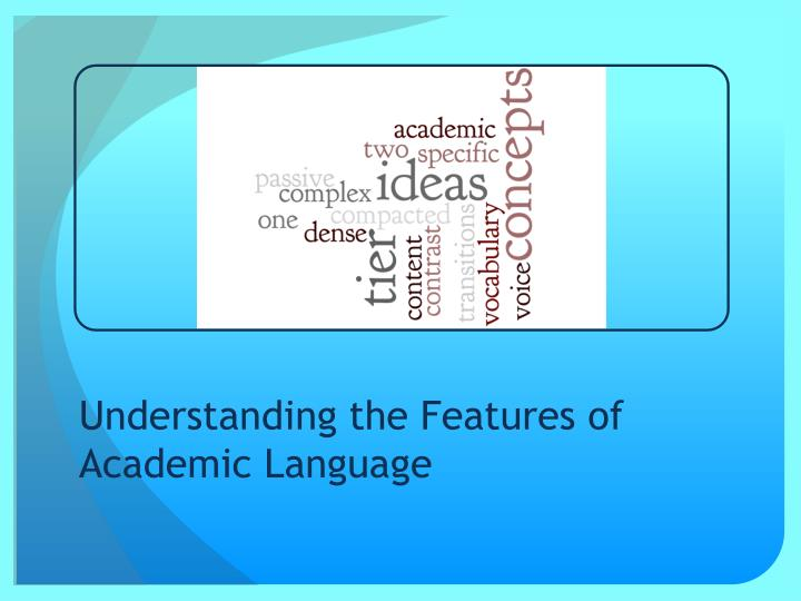understanding the features of academic language n.