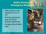 safety during the emergency response