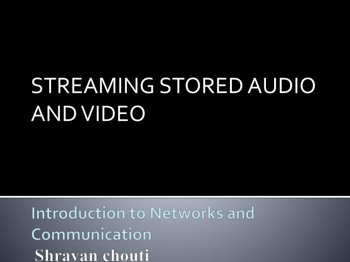 streaming stored audio and video n.