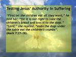 testing jesus authority in suffering41