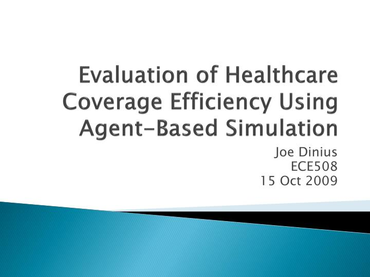 evaluation of healthcare coverage efficiency using agent based simulation n.