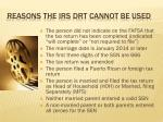 reasons the irs drt cannot be used