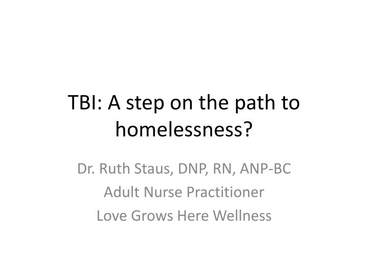 tbi a step on the path to homelessness n.