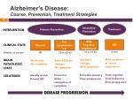alzheimer s disease course prevention treatment strategies