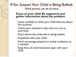 if you suspect your child is being bullied what parents can do at home