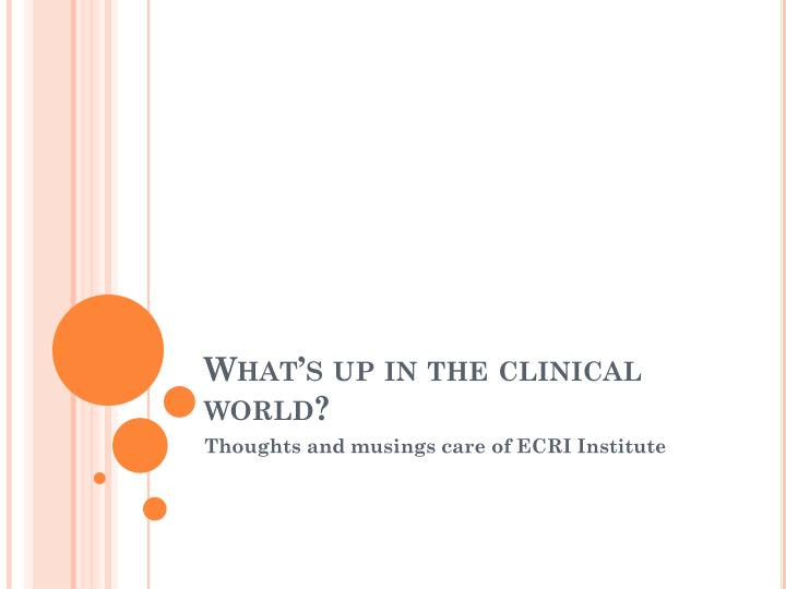 what s up in the clinical world n.