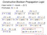 constructive boolean propagation logic
