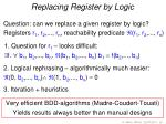 replacing register by logic
