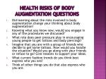health risks of body augmentation questions1