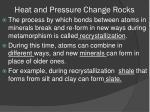 heat and pressure change rocks1