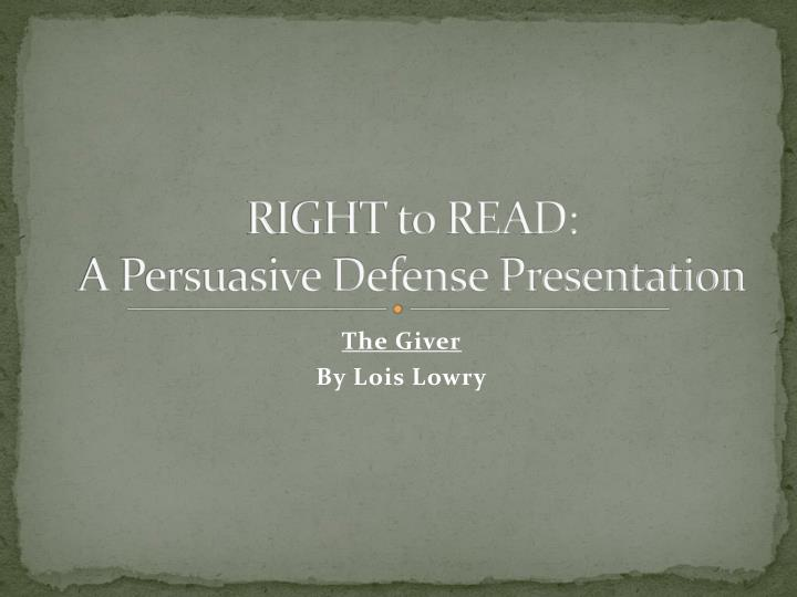 right to read a persuasive defense presentation n.