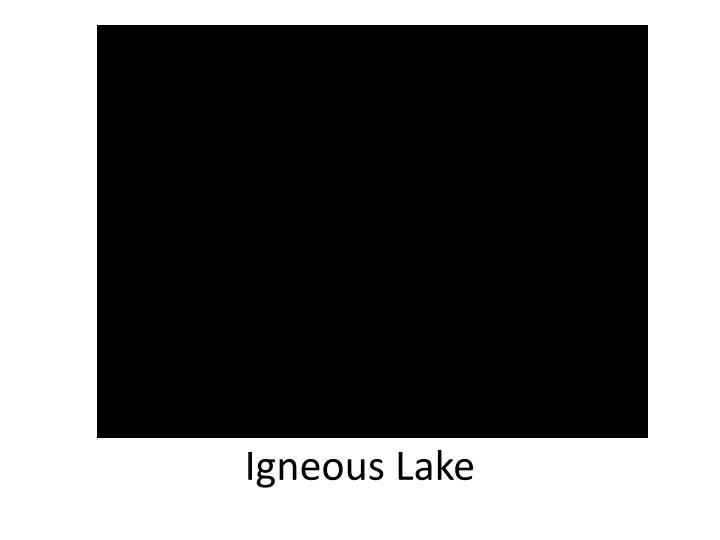 Igneous Lake