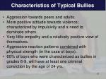 characteristics of typical bullies