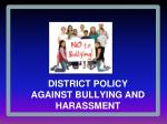 district policy against bullying and harassment