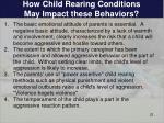 how child rearing conditions may impact these behaviors