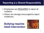reporting is a shared responsibility
