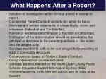 what happens a fter a report