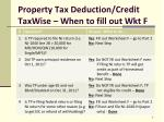 property tax deduction credit taxwise when to fill out wkt f