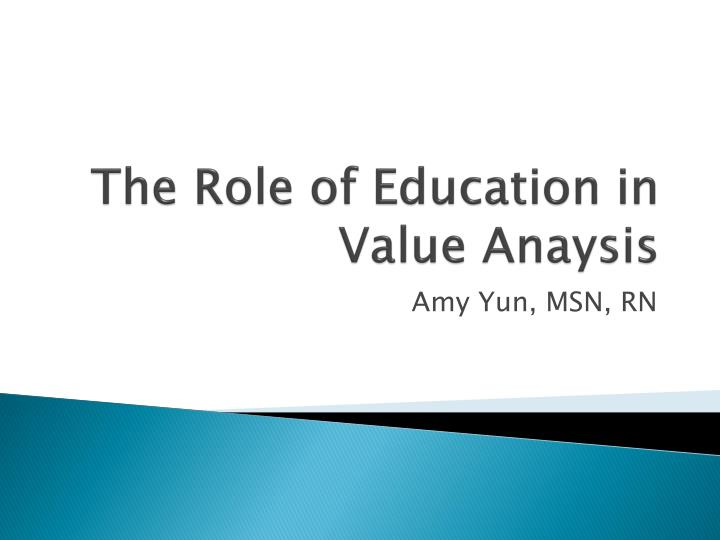 the role of education in value anaysis n.