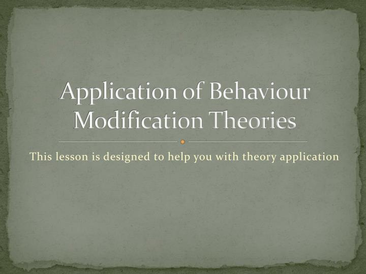 application of behaviour modification theories n.