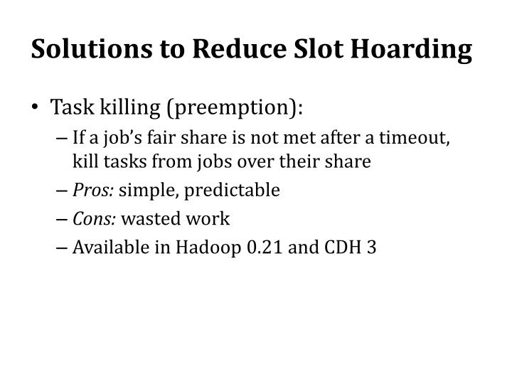 Solutions to Reduce Slot Hoarding