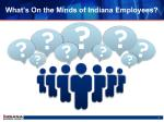 what s on the minds of indiana employees