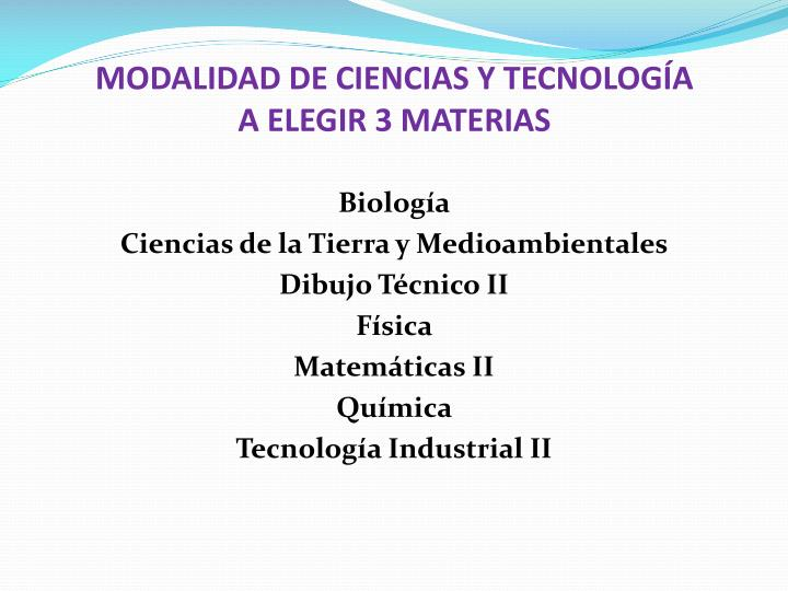 MODALIDAD DE CIENCIAS Y TECNOLOGÍA