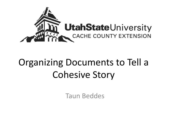 organizing documents to tell a cohesive story n.
