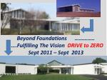 beyond foundations fulfilling the vision drive to zero sept 2011 sept 2013